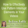 video pattern interrupt