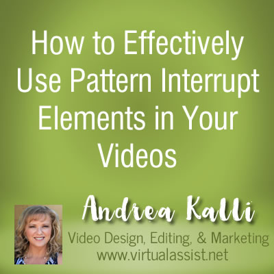 How to Effectively Use Pattern Interrupt Elements in Your Videos