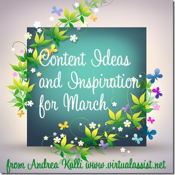 Stumped for Business Content for March? Here are Some Content Ideas to Inspire You.